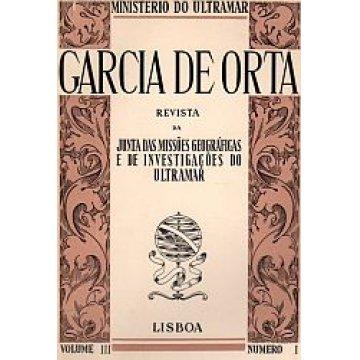 ORTA (GARCIA DE) - REVISTA DA JUNTA DAS MISSÕES GEOGRÁFICAS E DE INVESTIGAÇÃO DO ULTRAMAR.
