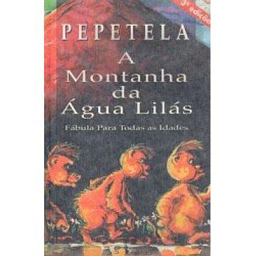 PEPETELA - A MONTANHA DA ÁGUA LILÁS.
