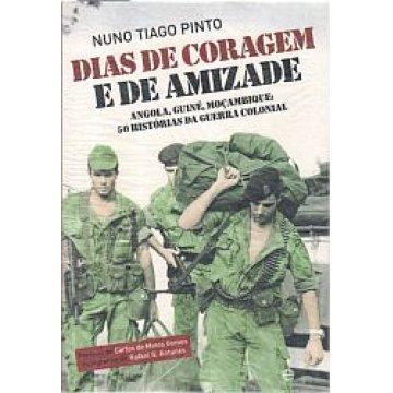 PINTO (NUNO TIAGO) - DIAS DE CORAGEM E DE AMIZADE.