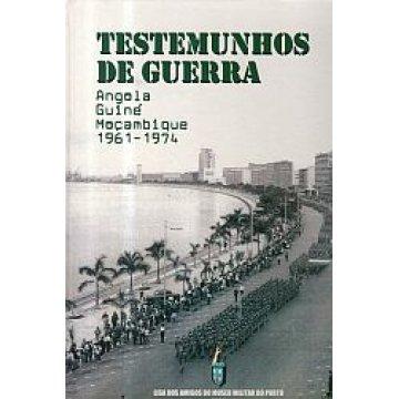 PORTO (LIGA DOS AMIGOS DO MUSEU MILITAR) - TESTEMUNHOS DE GUERRA.