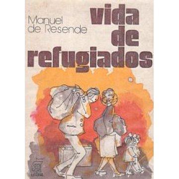 RESENDE (MANUEL DE ) - VIDA DE REFUGIADOS.