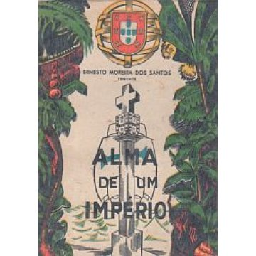 SANTOS (ERNESTO MOREIRA DOS) - ALMA DE UM IMPERIO.