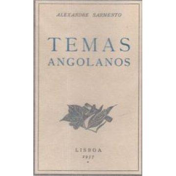 SARMENTO (ALEXANDRE) - TEMAS ANGOLANOS.
