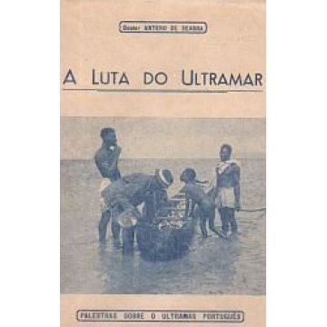 SEABRA (ANTERO DE)DR. - A LUTA DO ULTRAMAR.