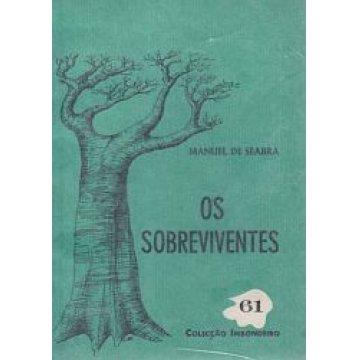 SEABRA (MANUEL DE) - OS SOBREVIVENTES.