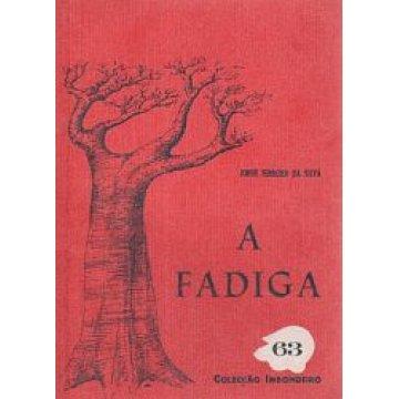 SILVA (JORGE FERREIRA DA ) - A FADIGA.