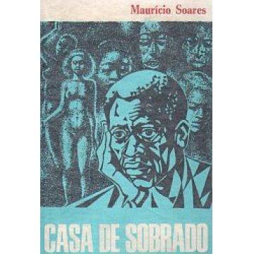 SOARES (MAURÍCIO) - CASA DE SOBRADO.