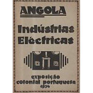 SOUSA (MANUEL ANTÓNIO VIEIRA E) ENGº - ANGOLA (O DESENVOLVIMENTO DAS INDÚSTRIAS ELÉCTRICAS NA COLÓNIA DE...)
