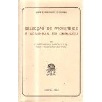 VALENTE (JOSÉ FRANCISCO) PAD. - SELECÇÃO DE PROVÉRBIOS E ADIVINHAS EM UMBUNDU