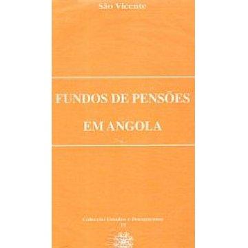 VICENTE (SÃO) - FUNDOS DE PENSÕES EM ANGOLA.