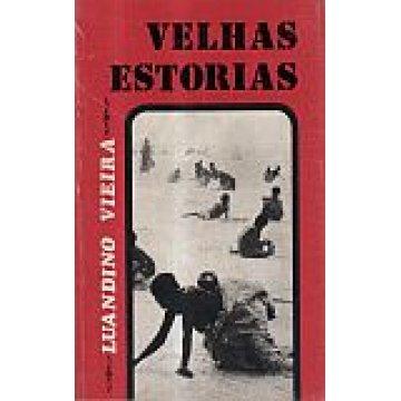 VIEIRA (JOSÉ LUANDINO) - VELHAS HISTÓRIAS.