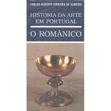 ALMEIDA (CARLOS ALBERTO FERREIRA DE) - O ROMÂNICO.