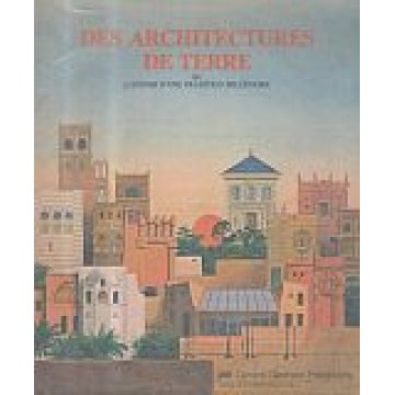 ARCHITECTURES (DES) DE TERRE - OU L´AVENIR D´UNE TRADITION MILLÉNAIRE