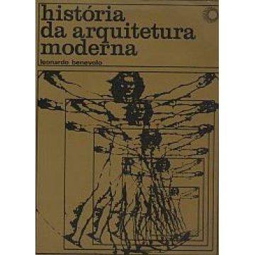 BENEVOLO (LEONARDO) - HISTÓRIA DA ARQUITECTURA MODERNA.