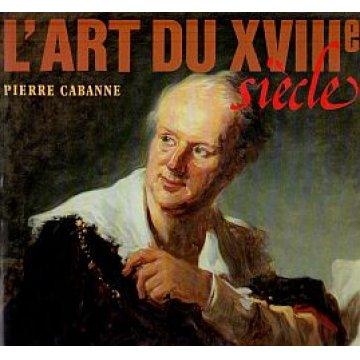 CABANNE (PIERRE) - L´ART DU SIÉCLE XVIII.(MOBILIÁRIO)