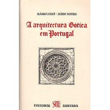 CHICÓ (MÁRIO T.) E NOVAIS (MÁRIO) - A ARQUITECTURA GÓTICA EM PORTUGAL.