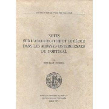 COCHERIL (DOM MAUR) - NOTES SUR L´ARCHITECTURE ET LE DÉCOR DANS LES ABBAYES CISTERCIENNES DU PORTUGAL.