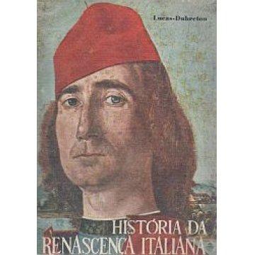 DUBRETON (LUCAS.) - HISTÓRIA DA RENASCENÇA ITALIANA.- A IDADE DE OURO.
