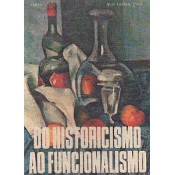 EVERS( HANS GERHARD) - DO HISTORICISMO AO FUNCIONALISMO.