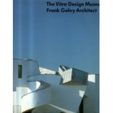 GEHRY (FRANK) ARCHITECT. - THE VITRA DESIGN MUSEUM