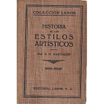 HARTMANN(K. D.) - HISTÓRIA DE LOS ESTILOS ARTÍSTICOS.
