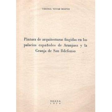 MARTIN (VIRGÍNIA TOVAR) - PINTURA DE ARQUITECTURAS FINGIDAS EN LOS PALACIOS ESPANOLES DE ARANJUEZ Y LA GRANJA DE SAN ILDEFONSO.