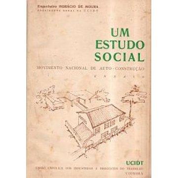 MOURA (HORÁCIO) ENGº - UM ESTUDO SOCIAL - MOVIMENTO NACIONAL DE AUTO. COSTRUÇÃO