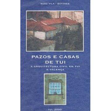 TUI - PAZOS E CASAS DE ...A ARQUITECTURA CIVIL EN TUI E VALENÇA DE SUSO VILA- BOTANES.