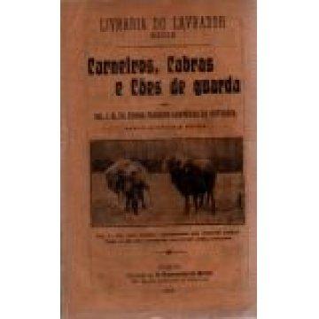 ORTIGÔSA (J.M. DA CUNHA FAJARDOL. DE)DR. - CARNEIROS, CABRAS E CÃES DE GUARDA.