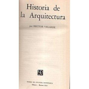 VELARDE (HÉCTOR) - HISTÓRIA DE LA ARQUITECTURA.
