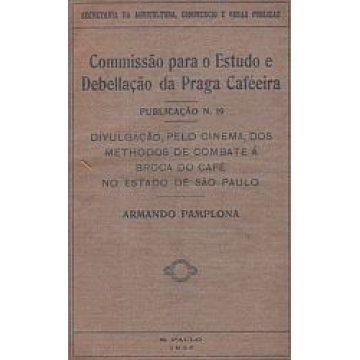PAMPLONA ( ARMANDO) - COMMISSÃO PAR O ESUDO E DEBELLAÇÃO DA PRAGA CAFÉEIRA.