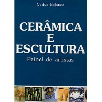BAJOUCA (CARLOS) - CERÂMICA E ESCULTURA.
