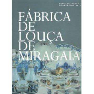 FÁBRICA - DE LOUÇA DE MIRAGAIA