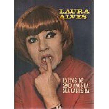 ALVES (LAURA) - ÊXITOS DE 20 ANOS DA SUA CARREIRA.