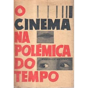 BASTOS (BAPTISTA-) - O CINEMA NA POLÉMICA DO TEMPO.