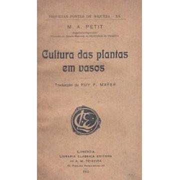 PETIT (M. A. ) - CULTURA DAS PLANTAS EM VASOS.