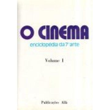 CINEMA (O) - ENCICLOPÉDIA DA 7ª ARTE.
