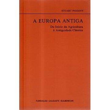PIGGOTT (STUART) - A EUROPA ANTIGA.