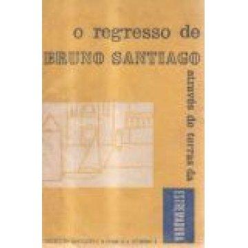 FREIRE (MARIA DA GRAÇA) - O REGRESSO DE BRUNO SANTIAGO (ATRAVÉS DE TERRAS DA ESTREMADURA)