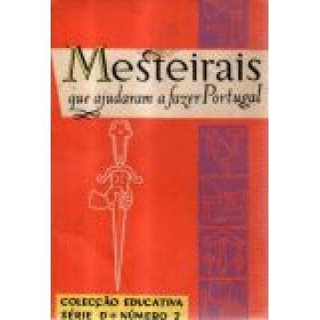 MATTOSO (ANTÓNIO G.) - MESTEIRAIS QUE AJUDARAM A FAZER PORTUGAL.