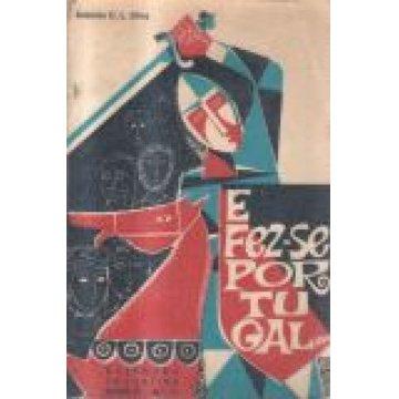 SILVA (ANTÓNIO C. L.) - E FEZ-SE PORTUGAL...