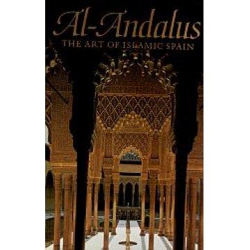 AL-ANDALUS. - THE ART OF ISLAMIC SPAIN.