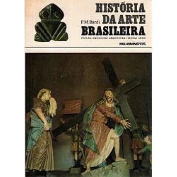 BARDI (P. M. ) - HISTÓRIA DA ARTE BRASILEIRA.