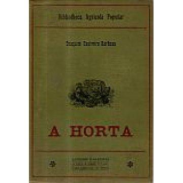 BARBOSA (JOAQUIM CASIMIRO) - A HORTA. - TRATADO DAS HORTALIÇAS E OUTRAS PLANTAS HORTENSES.