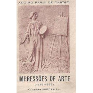 CASTRO (ADOLFO FARIA DE) - IMPRESSÕES DE ARTE (1925-1935)