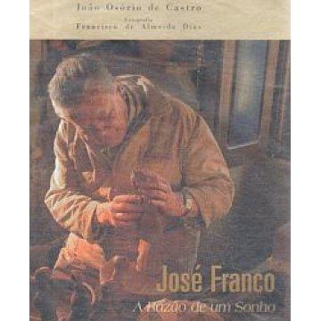 CASTRO (JOÃO OSÓRIO DE) - JOSÉ FRANCO, A RAZÃO DE UM SONHO.