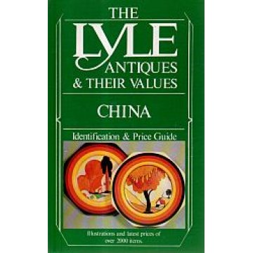 CHINA - THE LYLE ANTIQUES & THEIR VALUES.