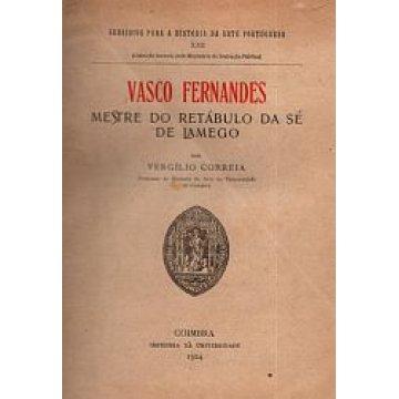 CORREIA (VERGILIO) - VASCO FERNANDES.