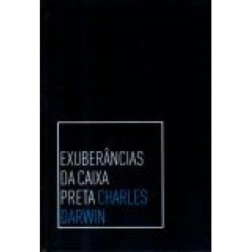 DARWIN (CHARLES) - EXUBERÂNCIAS DA CAIXA PRETA