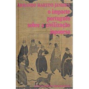 JANEIRO (ARMANDO MARTINS) - O IMPACTE PORTUGUÊS SOBRE A CIVILIZAÇÃO JAPONEZA.